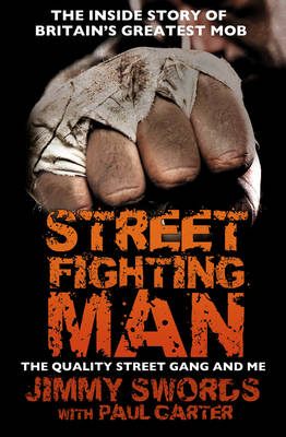 Street Fighting Man: The Quality Street Gang and Me (Paperback)