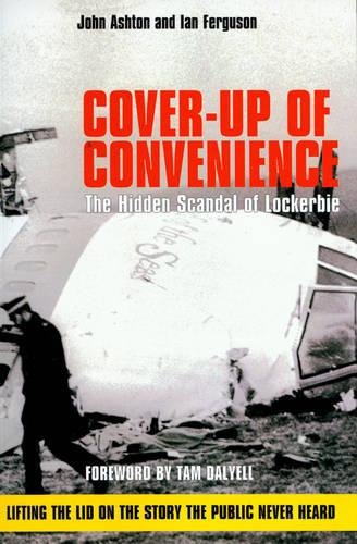 Cover-Up of Convenience: The Hidden Scandal of Lockerbie (Paperback)
