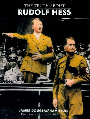 The Truth About Rudolf Hess (Paperback)