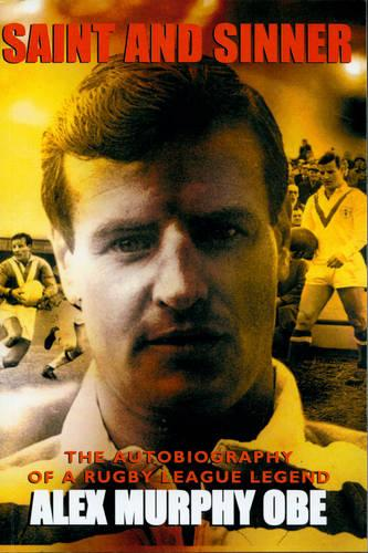 Saint And Sinner: The Autobiography of a Rugby League Legend (Paperback)
