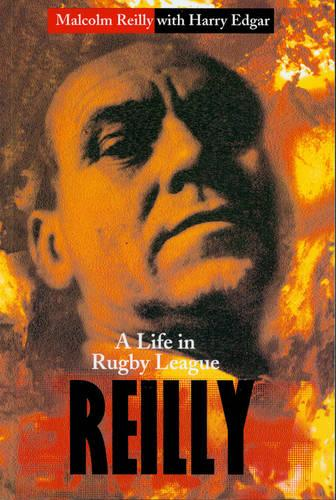 Reilly: A Life In Rugby League (Paperback)