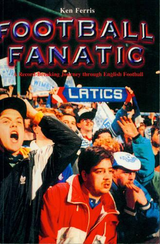 Football Fanatic: A Record Breaking Journey Through English Football (Paperback)