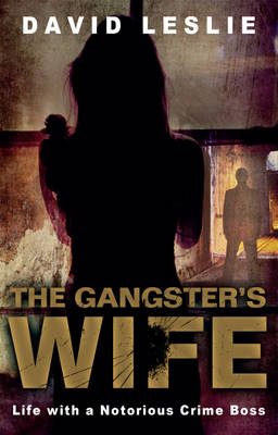 The Gangster's Wife: Life with a Notorious Crime Boss (Paperback)