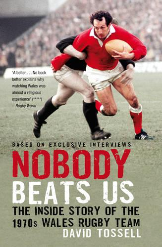 Nobody Beats Us: The Inside Story of the 1970s Wales Rugby Team (Paperback)