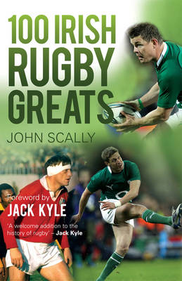 100 Irish Rugby Greats (Paperback)