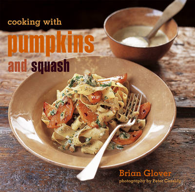 Cooking with Pumpkins and Squash (Hardback)