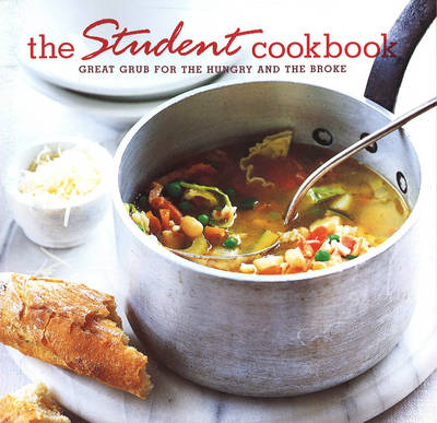 The Student Cookbook: Great Grub for the Hungry and the Broke (Paperback)