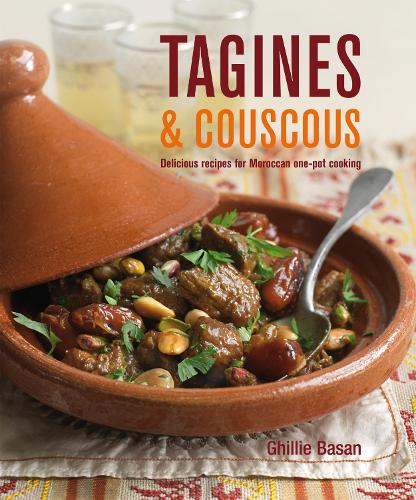 Tagines and Couscous: Delicious Recipes for Moroccan One-Pot Cooking (Hardback)