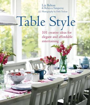 Table Style: Elegant and Affordable Ideas for Decorating the Table (Hardback)
