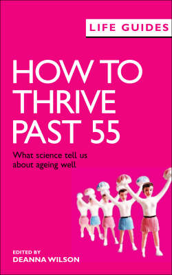 How to Thrive Past 55: What Science Tells Us About Ageing Well - LifeGuides (Paperback)