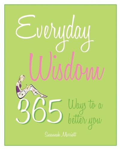 Everyday Wisdom: 365 ways to a better you - Everyday (Paperback)