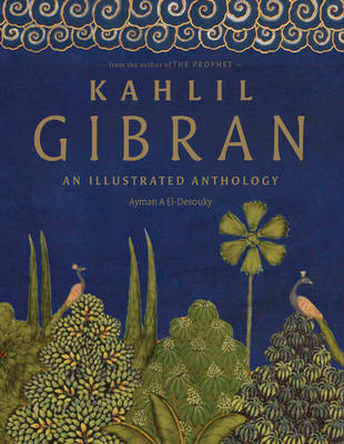 Kahlil Gibran: An Illustrated Anthology (Hardback)