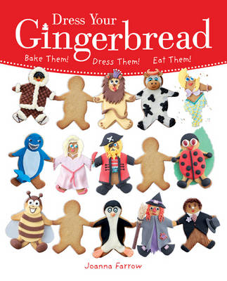 Dress Your Gingerbread!: Bake Them! Dress Them! Eat Them! - Dress Your (Paperback)