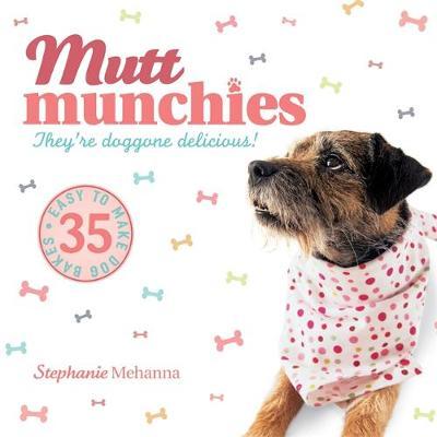 Mutt Munchies: 35 Easy-to-make Dog Bakes (Paperback)