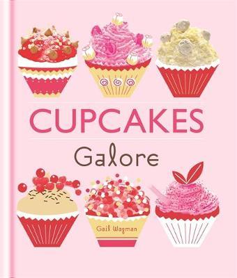 Cupcakes Galore - Galore (Hardback)