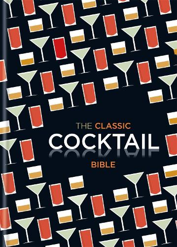 The Classic Cocktail Bible (Hardback)