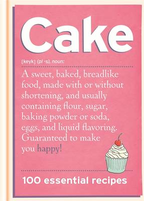 Cake: 100 Essential Recipes (Hardback)