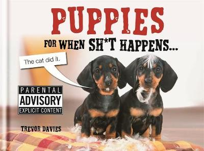 Puppies For When Sh*t Happens (Hardback)