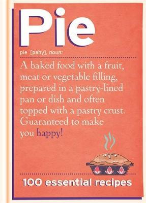 Pie: 100 Essential Recipes (Hardback)