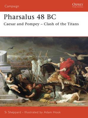 Pharsalus 48 BC - Campaign No. 174 (Paperback)