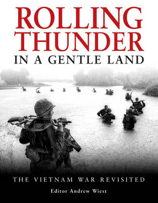 Rolling Thunder in a Gentle Land: The Vietnam War Revisited (Hardback)