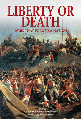 Liberty or Death: Wars That Forged a Nation - Essential Histories Specials No. 7 (Paperback)