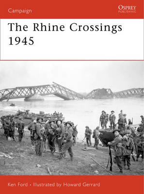 The Rhine Crossings 1945 - Campaign No. 178 (Paperback)