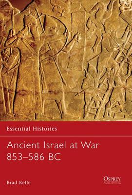 Ancient Israel at War 853-586 BC - Essential Histories v. 67 (Paperback)