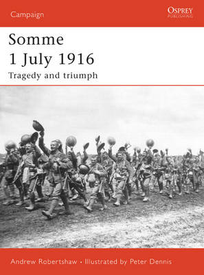Somme 1 July 1916: Tragedy and Triumph - Campaign No. 169 (Paperback)