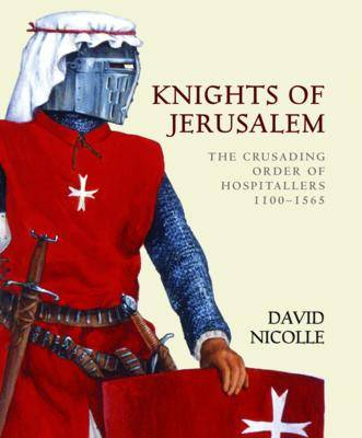 Knights of Jerusalem: The Crusading Order of Hospitallers - World of the Warrior (Hardback)