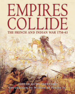 Empires Collide: The French and Indian War 1754-63 - General Military (Paperback)