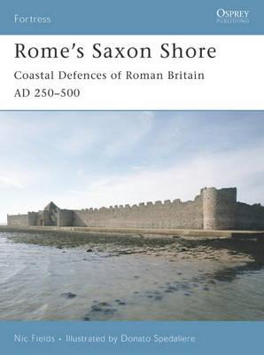 Rome's Saxon Shore: Coastal Defences of Roman Britain AD 250-500 - Fortress No. 56 (Paperback)