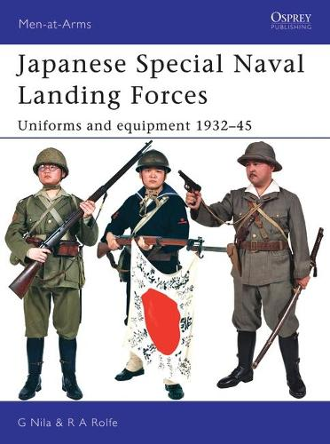 Japanese Special Naval Landing Forces: Uniforms and Equipment 1937-45 - Men-at-Arms No. 432 (Paperback)
