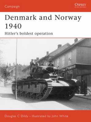 Denmark and Norway 1940: Hitler's Boldest Operation - Campaign No. 183 (Paperback)