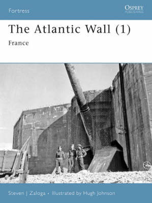 The Atlantic Wall (1): France - Fortress v. 63 (Paperback)
