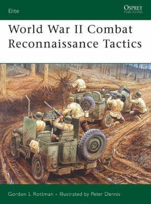 World War II Combat Reconnaissance Tactics - Elite No. 156 (Paperback)