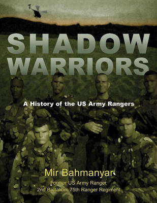 Shadow Warriors: A History of the US Army Rangers - General Military (Paperback)