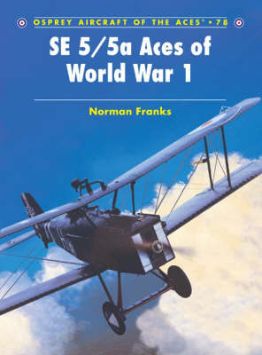 SE 5/5a Aces of World War 1 - Aircraft of the Aces v. 78 (Paperback)