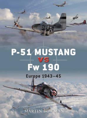 P-51 Mustang vs Fw 190: Europe 1943-45 - Duel No. 1 (Paperback)