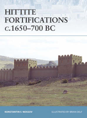Hittite Fortifications C.1650-700 BC - Fortress (Paperback)