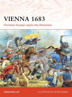 Vienna 1683: Christian Europe Repels the Ottomans - Campaign No. 191 (Paperback)