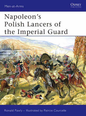 Napoleon's Polish Lancers of the Imperial Guard - Men-at-Arms No. 440 (Paperback)