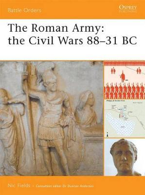 The Roman Army: The Civil Wars 88-31 BC - Battle Orders S. (Paperback)