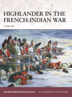 Highlander in the French-Indian War: 1756-67 - Warrior No. 126 (Paperback)