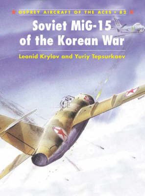 Soviet Mig-15 Aces of the Korean War - Aircraft of the Aces No. 82 (Paperback)