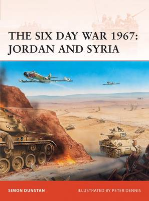 The Six Day War 1967: Jordan and Syria - Campaign No. 216 (Paperback)