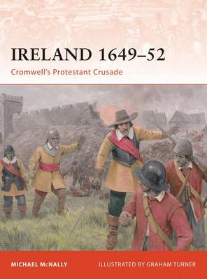 Ireland 1649-52: Cromwell's Protestant Crusade - Campaign No. 213 (Paperback)