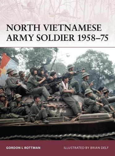 North Vietnamese Army Soldier 1958-75 - Warrior No. 135 (Paperback)