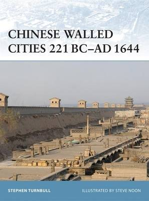 Chinese Walled Cities 221 BC - AD 1644 - Fortress No. 84 (Paperback)