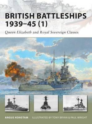 British Battleships 1939-45 (1): Queen Elizabeth and Royal Sovereign Classes - New Vanguard No. 154 (Paperback)